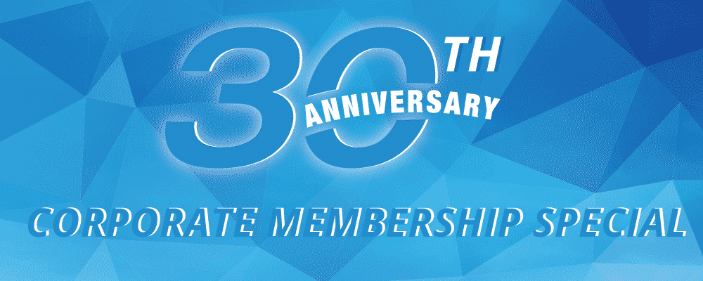 30th Anniversary Corporate Membership (Limited Time Offer)